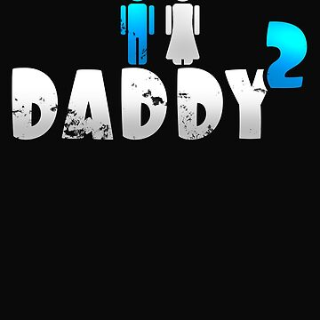 Daddy of 2 Father's Day Gift by 64thMixUp