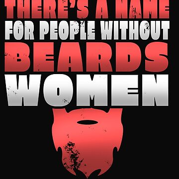 There's A Name For People Without Beards Women by 64thMixUp