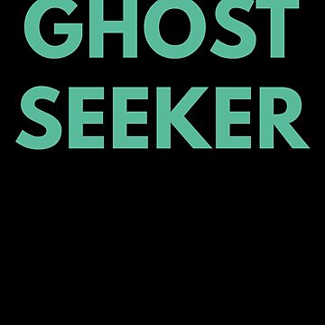 Ghost Seeker by with-care