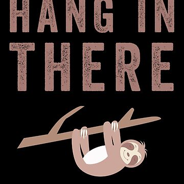 Hang In There Sleeping Sloth by with-care