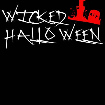 Wicked Halloween Treat Scary Design by design2try
