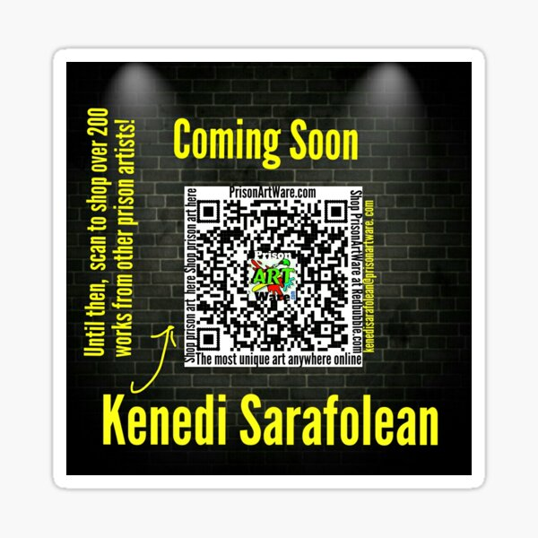 PrisonArtWare.com proudly presents the work of Kendi Sarafolean  Sticker
