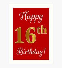 """Elegant, Faux-Goldlook-Zahl, """"glücklicher 16. Geburtstag!"""" (Roter Hintergrund) Kunstdruck"""