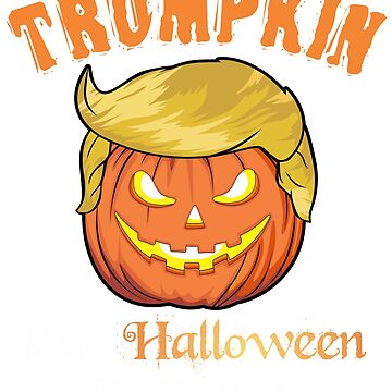 Halloween Trumpkin T-Shirt - Make Halloween Great Again Tee by HallelujahTees