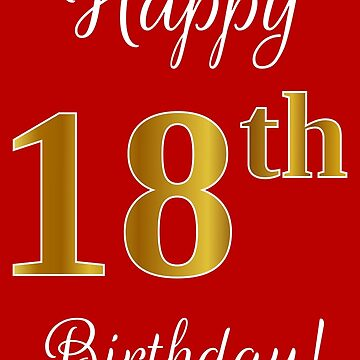 """Elegant, Faux Gold Look Number, """"Happy 18th Birthday!"""" (Red Background) by aponx"""
