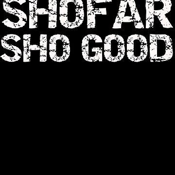 Shofar So Good Sho Funny Jewish Humor Gift Ideas by JenniferMac