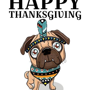 Thanksgiving Tribal Pug  by CreativeFit