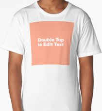 Double Tap to Edit Text Long T-Shirt