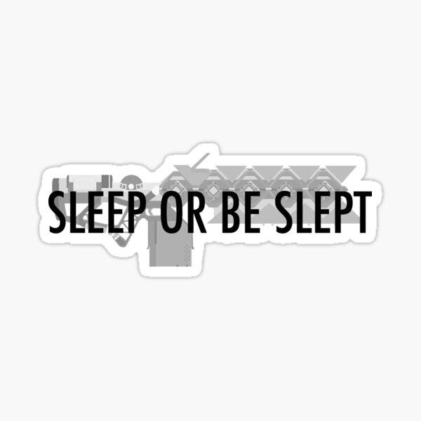 Schlafen oder schlafen lassen Sticker