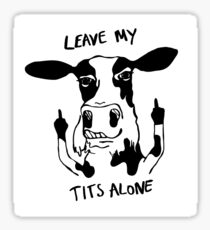 Leave My Tits Alone! Sticker