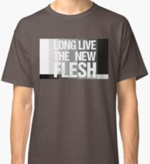 Long Live The New Flesh Classic T-Shirt