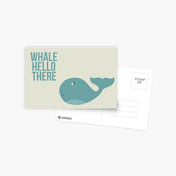 """We are Whales - """"Whale Hello There"""" Postcard"""