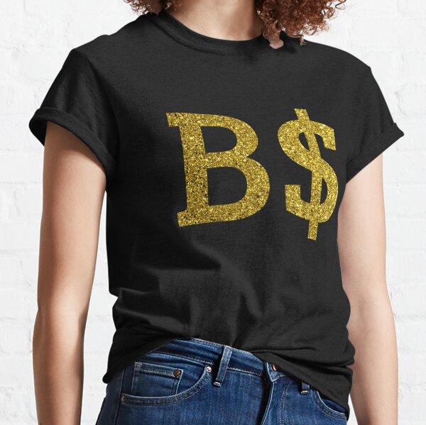 B Money B$ BMoney $  Classic T-Shirt
