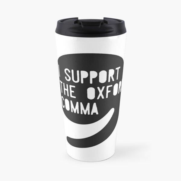 I Support the Oxford Comma Travel Mug