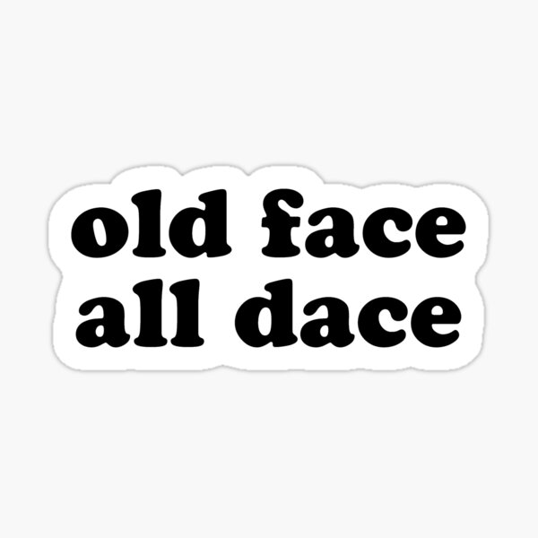 old face all dace Sticker