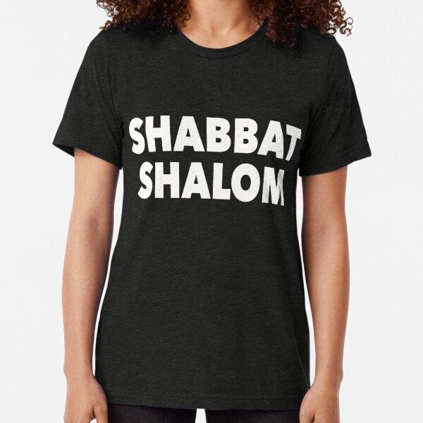 Shabbat Shalom Great Jewish Humor Gift Idea Tri-blend T-Shirt