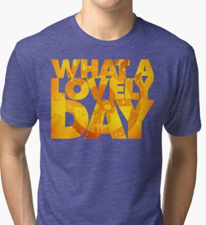 What a lovely day v.2 Tri-blend T-Shirt