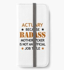 Actuary Badass Mother F*cker Funny Birthday Christmas Gift iPhone Wallet/Case/Skin