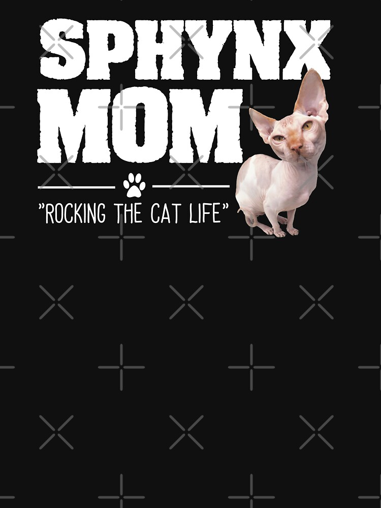 Sphynx Cat Mom Funny Design - Sphynx Mom Rocking The Cat Life by kudostees
