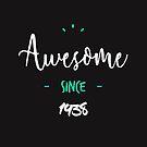 « Awesome since 1938 » par lepetitcalamar