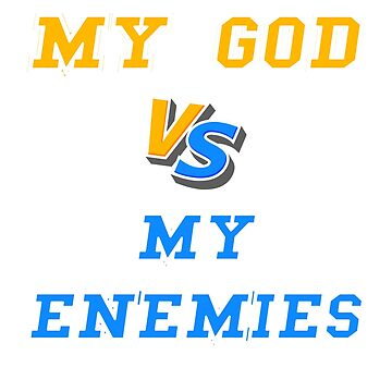My God Vs My Enemies T-Shirt Men Women by Yarkos