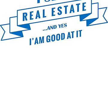 I sell real estate and yes I am good at it by augenpulver