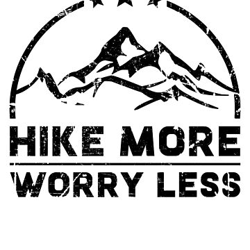 Hike more worry less by augenpulver