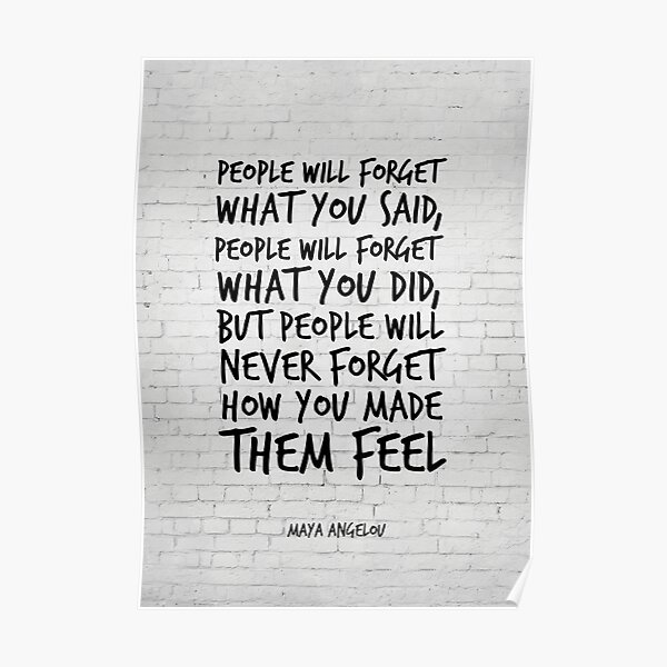 People will forget what you said - Maya Angelou quote - Inspirational Quotes Poster
