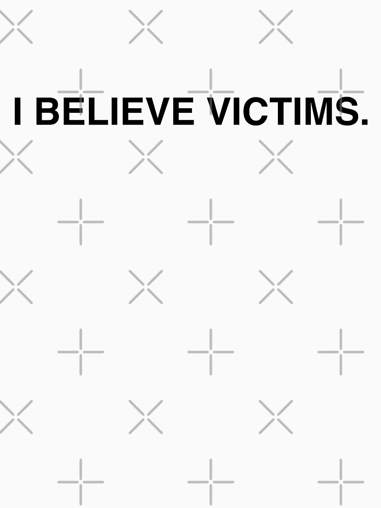 I Believe Victims by feministshirts