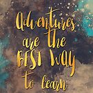 Adventures are the best way to learn #motivationalquote by JBJart