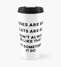 Sometimes It Be Like That Travel Mug