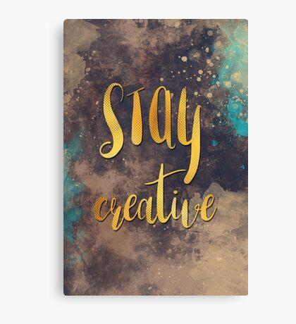 Stay creative #motivationalquote Canvas Print