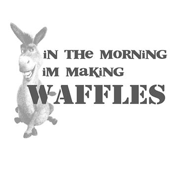 in the morning, donkey is making waffles by ohitsonlyalice