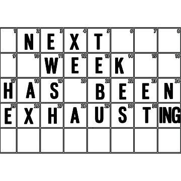 Next week has been exhausting  by Gifafun