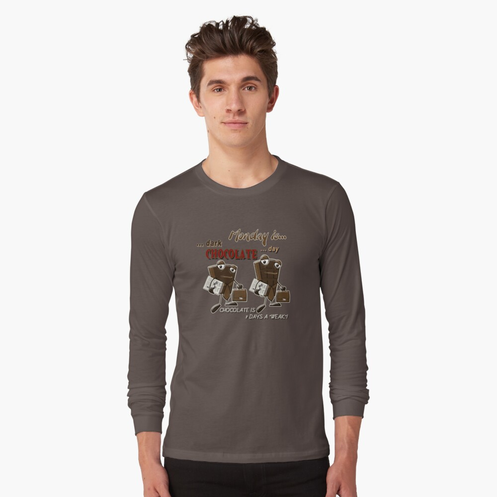 Chocolate - Monday is dark chocolate day Long Sleeve T-Shirt