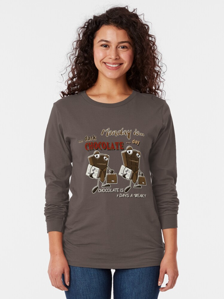 Alternate view of Chocolate - Monday is dark chocolate day Long Sleeve T-Shirt