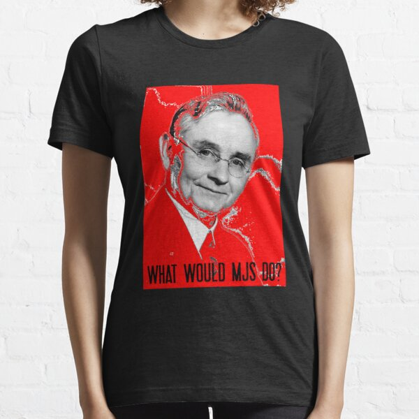 What Would MJS Do? Essential T-Shirt