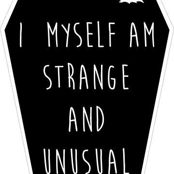 Yo mismo soy extraño e inusual de princessbedelia