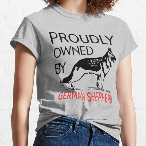 Proudly Owned By A German Shepherd Classic T-Shirt
