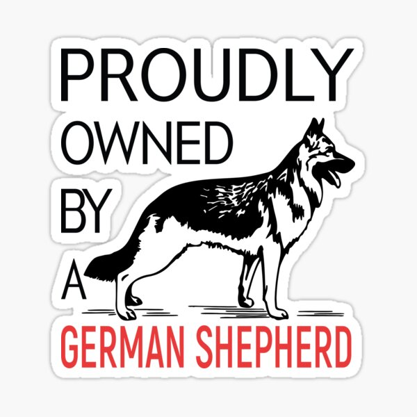 Proudly Owned By A German Shepherd Sticker