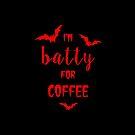 Ich bin batty für Kaffee von princessbedelia
