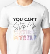 You Can't Stop Me Loving MYSELF Unisex T-Shirt