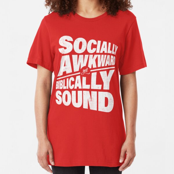 Socially Awkward yet Biblically Sound Slim Fit T-Shirt