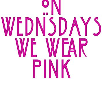 Funny On Wednesdays We Wear Pink Graphic T Shirt by mirabhd