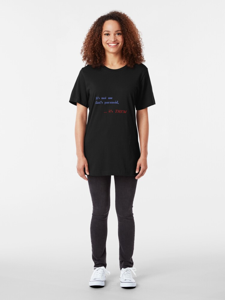 Alternate view of It's not me that's paranoid Slim Fit T-Shirt
