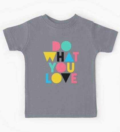 Do What You Love. Kids Clothes