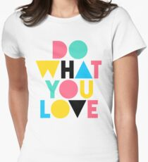 Do What You Love. Women's Fitted T-Shirt
