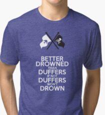 BETTER DROWNED (for dark but not black) Tri-blend T-Shirt