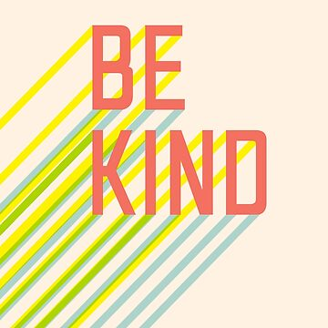 Be Kind typography slogan by Vanphirst