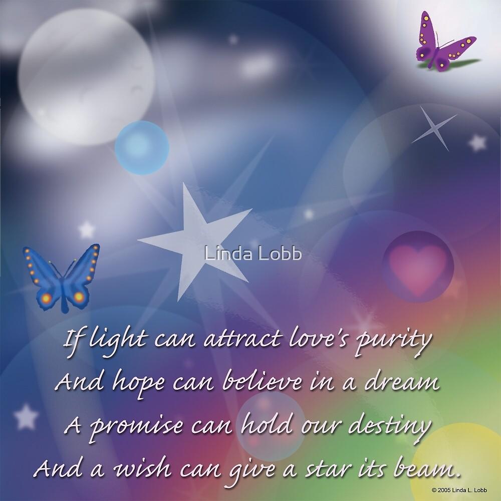 Hope believes in the dream. by Linda Lobb